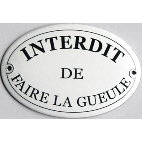 Plaque émaillée bombée de 8x12cm :  INTERDIT DE FAIRE LA GUEULE.