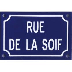 Plaque de  rue émaillée humoristique :  RUE DE LA SOIF