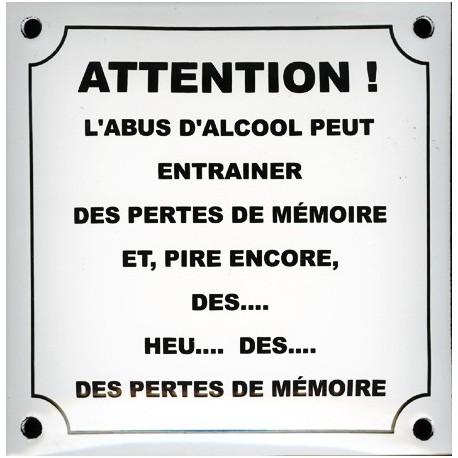 Plaque émaillée humoristique : ATTENTION !  L'ABUS D'ALCOOL...