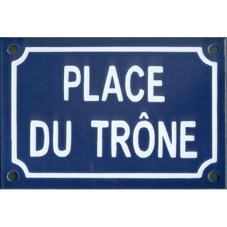 Plaque de rue émaillée 10x15cm faite au pochoir PLACE DU TRÔNE