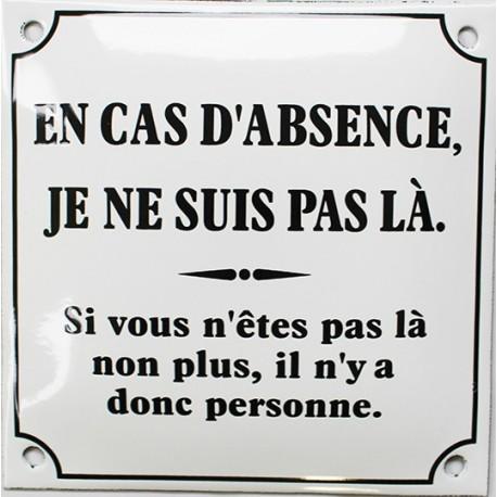Plaque émaillée humotistique : EN CAS D'ABSENCE