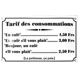 Plaque émaillée humoristique : TARIF DES CONSOMMATIONS...