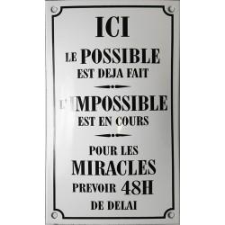 Plaque émaillée humoristique 15x25 cm :  ICI LE POSSIBLE...