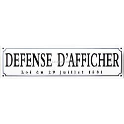 Plaque de service émaillée bombée faite au pochoir de 45x12cm :  DÉFENSE D'AFFICHER