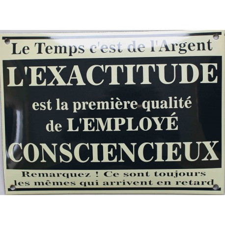 Plaque  de rue émaillée  : L'EXACTITUDE.