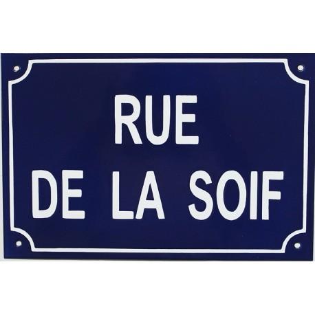 Plaque de rue émaillée humoristique : RUE DE LA SOIF.