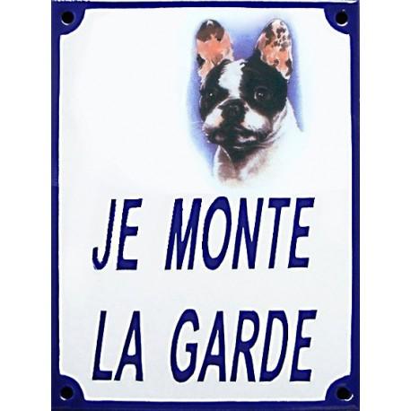 Plaque de rue émaillée 15x20cm JE MONTE LA GARDE Bouledogue Français
