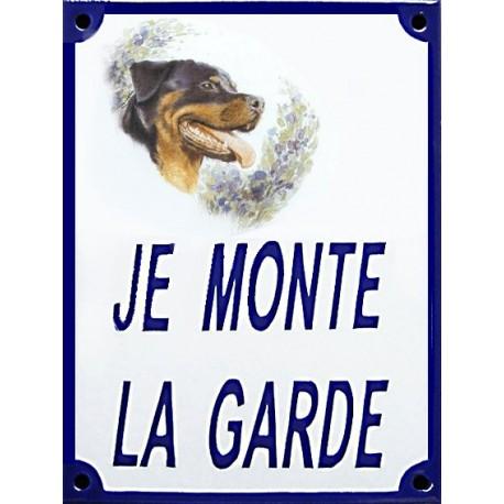 Plaque de rue émaillée 15x20cm JE MONTE LA GARDE Rottweiler