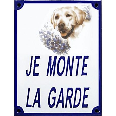 Plaque de rue émaillée 15x20cm JE MONTE LA GARDE  Labrador
