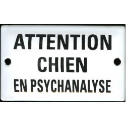 Plaque humoristique émaillée bombée  6x10cm ATTENTION CHIEN en PSYCHANALYSE