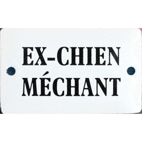 Plaque humoristique émaillée bombée 6x10 cm : EX-CHIEN MÉCHANT.
