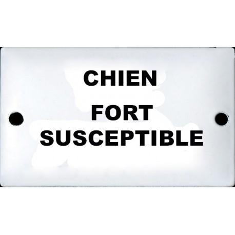 Plaque humoristique émaillée bombée   6x10cm : CHIEN FORT SUSCEPTIBLE