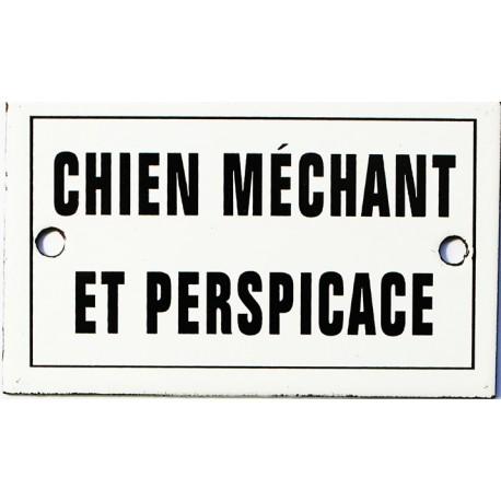 Plaque humoristique  émaillée plate 6x10cm : CHIEN MECHANT ET PERSPICACE