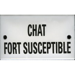 Plaque humoristique émaillée bombée de 6x10cm CHAT FORT SUSCEPTIBLE