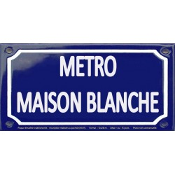 Plaque de rue émaillée 12x24cm : Station métro MAISON BLANCHE