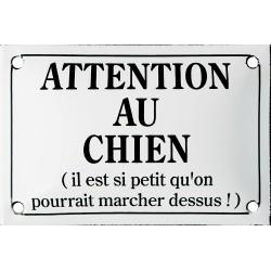 Plaque humoristique émaillée bombée  10x15cm   ATTENTION AU CHIEN (il est si petit...)