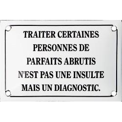 Plaque  émaillée humoristique 10x15 cm : TRAITER CERTAINES PERSONNES ....