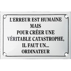 Plaque émaillée humoristique 10x15 cm :  L'ERREUR EST HUMAINE...