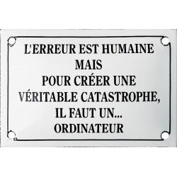 Plaque émaillée humoristique : L'ERREUR EST HUMAINE...
